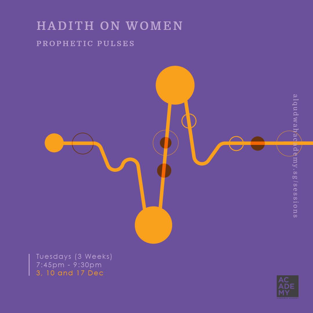 PROPHETIC PULSES:<br /> HADITH ON WOMEN