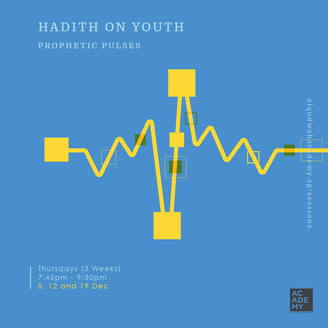 PROPHETIC PULSES:<br /> HADITH ON YOUTH