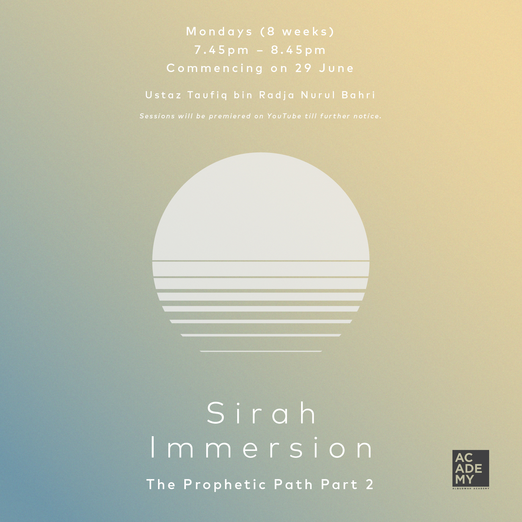 SIRAH IMMERSION:<br /> THE PROPHETIC PATH PART 2